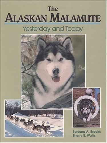 The Alaskan Malamute: Yesterday and Today