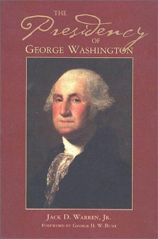 The Presidency of George Washington (George Washington BookShelf)