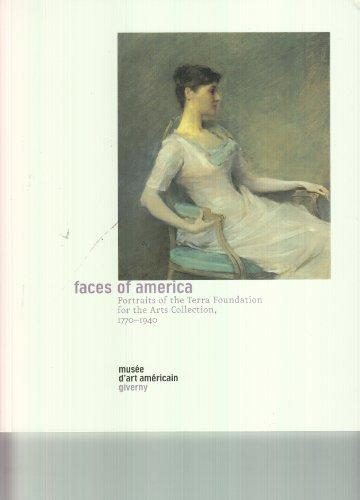Faces of America: Potraits of the Terra Foundation for the Arts Collection, 1770-1940