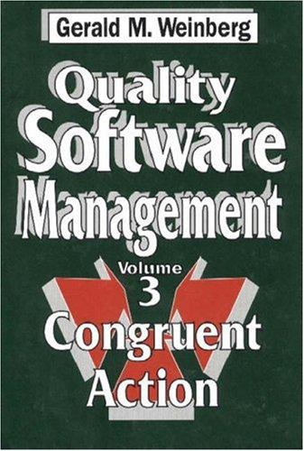 Quality Software Management, Vol. 3: Congruent Action