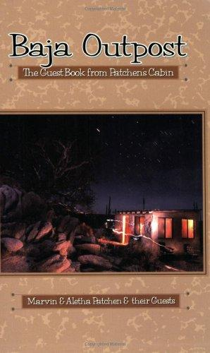 Baja Outpost: The Guest Book from Patchen's Cabin (Sunbelt Cultural Heritage Books)