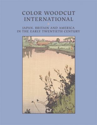 Color Woodcut International Japan, Britain, and America in the Early 20th Century