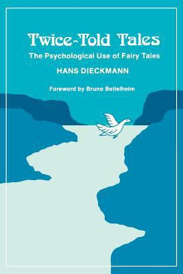 Twice-Told Tales: The Psychological Use of Fairy Tales - Hans Dieckmann - Paperback