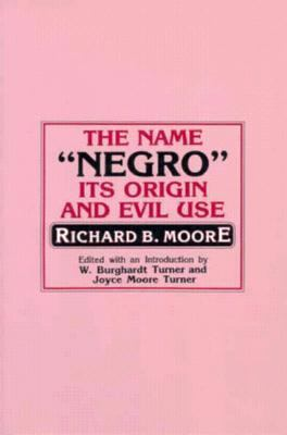 "Name ""Negro"" Its Origin and Evil Use Its Orgin and Evil Use"