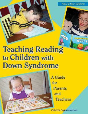 Teaching Reading to Children With Down Syndrome A Guide for Parents and Teachers