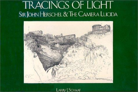 Tracings of Light: Sir John Herschel and the Camera Lucida