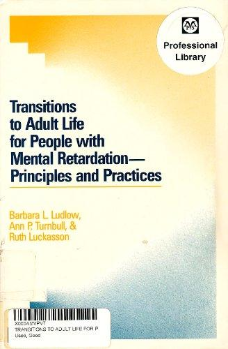 Transitions to Adult Life for People With Mental Retardation: Principles and Practices