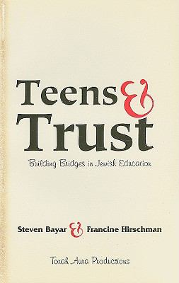 Teens & Trust Building Bridges in Jewish Education