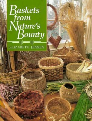 Baskets from Nature's Bounty - Elizabeth Jensen - Hardcover