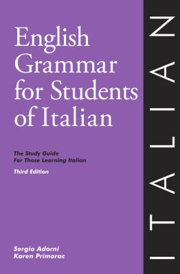 English Grammar for Students of Italian, 3rd Edition : The Study Guide for Those Learning Italian