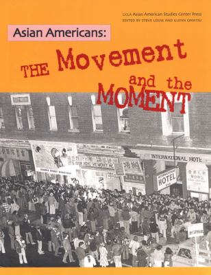 Asian Americans The Movement and the Moment