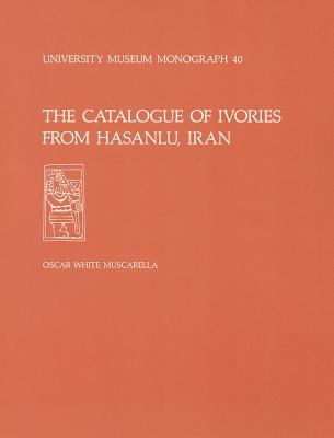 Catalogue of Ivories from Hasanlu, Iran