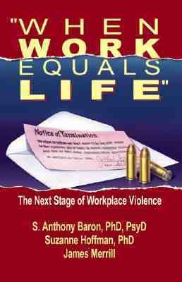 When Work Equals Life The Next Stage of Workplace Violence