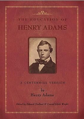 Education of Henry Adams: A Centennial Version