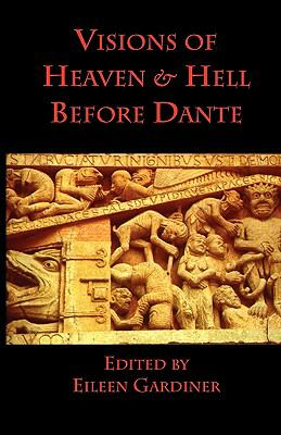 Visions of Heaven and Hell Before Dante