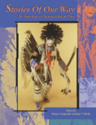 Stories of Our Way An Anthology of American Indian Plays
