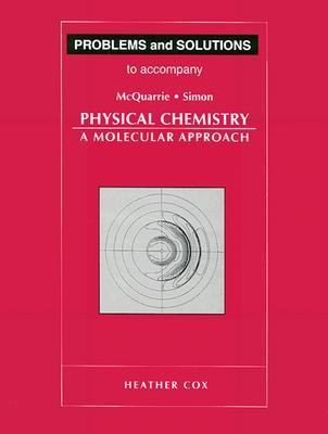 Problems & Solutions to Accompany McQuarrie - Simon Physical Chemistry: A Molecular Approach