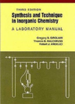 Synthesis and Technique in Inorganic Chemistry A Laboratory Manual