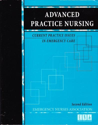 Advanced Practice Nursing: Current Practice Issues in Emergency Care