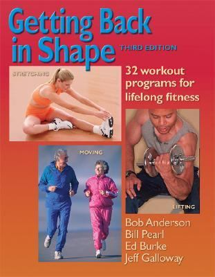Getting Back in Shape 32 Workout Programs for Lifelong Fitness