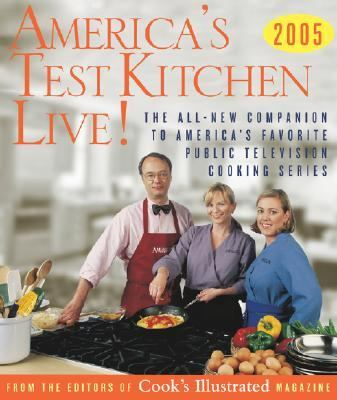 America's Test Kitchen Live! The All-New Companion to America's Favorite Public Television Cooking Series