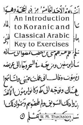 Introduction to Koranic and Classical Arabic An Elementary Grammar of the Language Key to Exercise