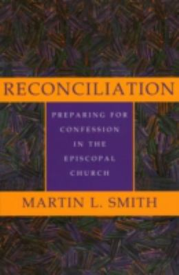 Reconciliation Preparing for Confession in the Episcopal Church