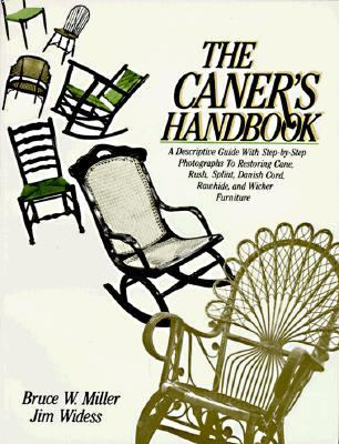 Caner's Handbook A Descriptive Guide With Step-By-Step Photographs for Restoring Cane, Rush, Splint, Danish Cord, Rawhide, and Wicker Furniture