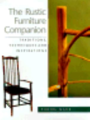 Rustic Furniture Companion: Traditions, Techniques and Inspirations - Daniel Mack - Hardcover