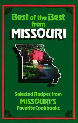 Best of the Best from Missouri Selected Recipes from Missouri's Favorite Cookbooks