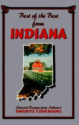 Best of the Best from Indiana Selected Recipes from Indiana's Favorite Cookbooks