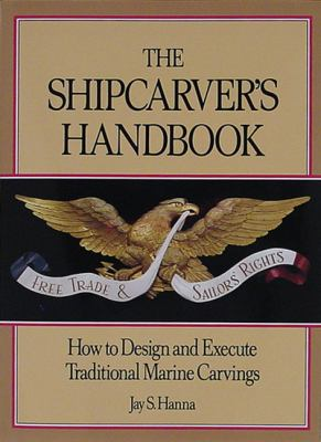 Shipcarvers Handbook How to Design and Execute Traditional Marine Carvings