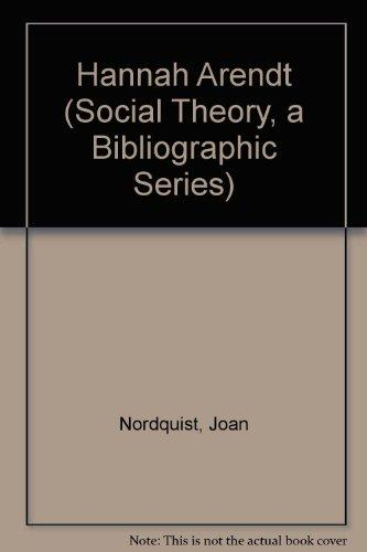 Hannah Arendt (Social Theory, a Bibliographic Series)
