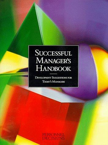 Successful Manager's Handbook : Development Suggestions for Today's Managers