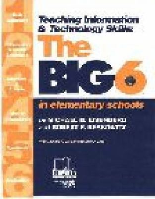 Teaching Information & Technology Skills The Big 6 in Elementary School