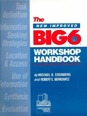The New Improved Big6 Workshop Handbook