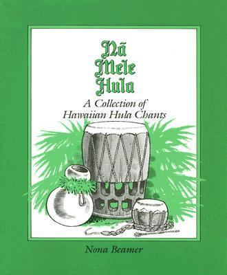 Na Mele Hula A Collection of Hula Chants