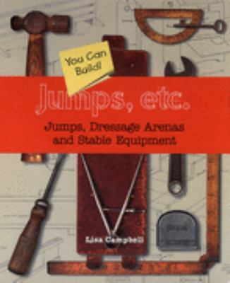 Jumps, Etc Jumps, Dressage Arenas, and Stable Equipment You Can Build