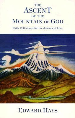 Ascent of the Mountain of God: Daily Reflections for the Journey of Lent