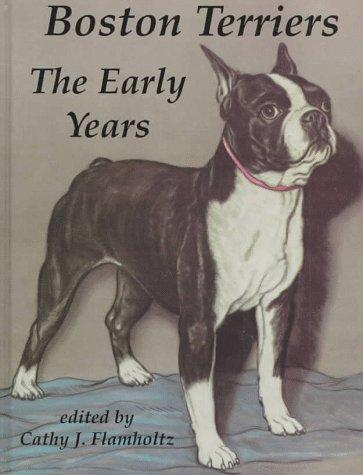 Boston Terriers: The Early Years