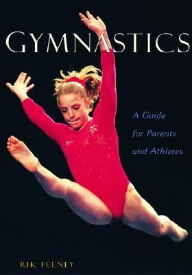 Gymnastics A Guide for Parents and Athletes