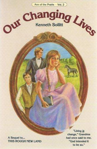 Our Changing Lives (Ann of the Prairie, Vol. 2)