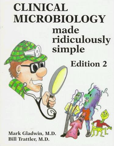 Clinical Microbiology Made Ridiculously Simple (MedMaster Series)