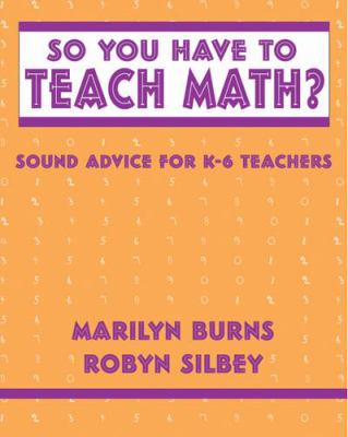 So You Have to Teach Math? Sound Advice for K-6 Teachers Sound Advice for K-6 Teachers