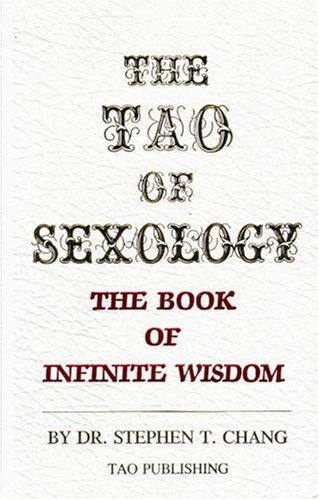 The Tao of Sexology: The Book of Infinite Wisdom
