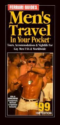 Men's Travel in Your Pocket: Tours, Accommodations & Nightlife for Gay Men USA & Worldwide