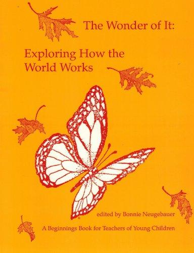 The Wonder of It: Exploring How the World Works