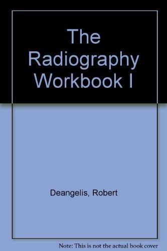 The Radiography Workbook I