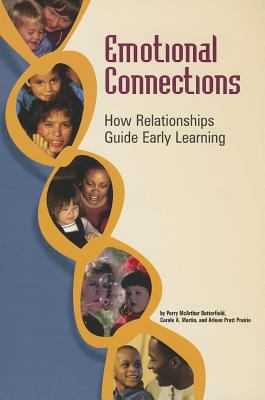 Emotional Connections How Relationships Guide Early Learning