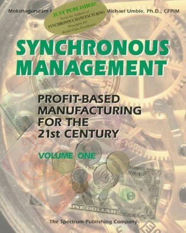 Synchronous Management: Profit-Based Manufacturing for the 21st Century